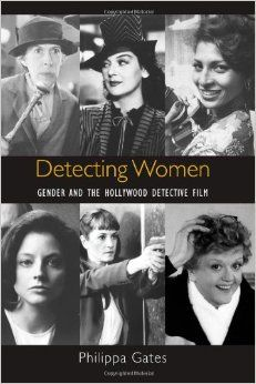 Detecting Women: Gender and the Hollywood Detective Film: Philippa Gates: 9781438434049: Amazon.com: Books