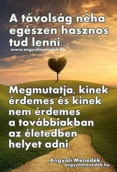 lenne valakit elfelejteni sok ido to say goodby - zsuzsinyiri Some Good Quotes, Quotes To Live By, Best Quotes, Life Quotes, Love Poems, English Quotes, Positive Thoughts, Better Life, Picture Quotes