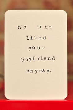 HAHAHA!!!! Mardy Mabel Relationship Break Up Card: no one liked your boyfriend anyway.