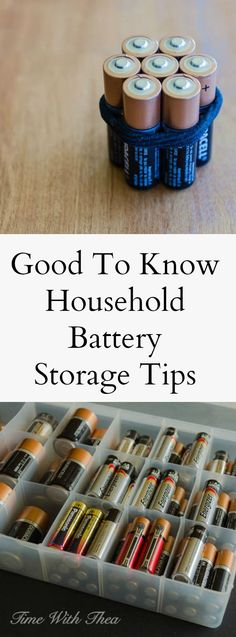 Good To Know Household Battery Storage Tips ~ Tips for safely and inexpensively storing new household batteries so they are working properly when needed. / timewiththea.com