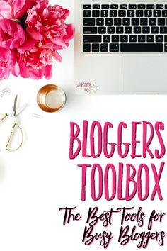Bloggers Toolbox-- Tools for Busy Bloggers: the best blogging tools for bloggers on the interwebs (say that three times fast)!