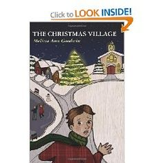 "Perfect Christmas gift - for FREE! Enter to win one of three SIGNED copies of ""The Christmas Village"" by Melissa Goodwin Perfect Christmas Gifts, A Christmas Story, Poetry Competitions, 12 Year Old Boy, Christmas Giveaways, Miniature Christmas, Old Boys, First Night, Gifts For Kids"