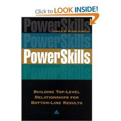 Power Skills: Building Top-Level Relationships for Bottom-Line Results. Call # NTWK 3