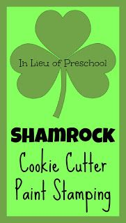 St. Patrick's Day: Shamrock Cookie Cutter Paint Stamping - In Lieu of Preschool