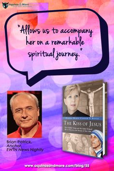 """Allows us to accompany her on a remarkable spiritual journey."" — Brian Patrick, Anchor, EWTN News Nightly"