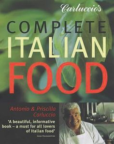 Carluccio's Complete Italian Food // Italian cookbook | Antonio and Priscilla Carluccio
