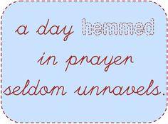 hemmed in prayer.