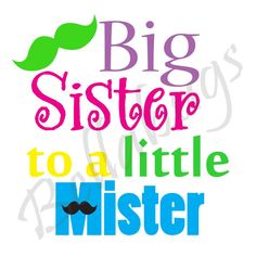 Big Sister to a Little Mister Mustache PRINTABLE Digital Iron-On Transfer Design - Personalized - DIY - Do It Yourself