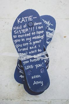 Wedding morning flip flops for maids with personal message from the bride on the bottom.