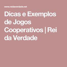 Dicas e Exemplos de Jogos Cooperativos | Rei da Verdade