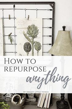 How to Repurpose Anything: A simple checklist to find and create the perfect items for your home! via @snazzythings