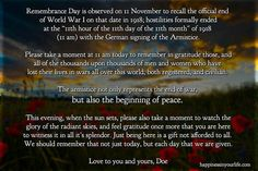 Please take a moment to remember, in gratitude, all who have lost their lives in wars all over this world! A Moment To Remember, In This Moment, Australia Day, Remembrance Day, Veterans Day, World War I, Take That, Memories, Quotes