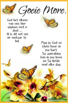 Morning Greetings Quotes, Good Morning Messages, Good Morning Wishes, Good Morning Quotes, Lekker Dag, Good Morning Inspiration, Evening Greetings, Afrikaanse Quotes, Goeie Nag