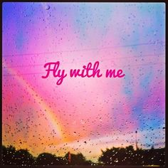 Fly With me <3