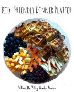 ~Willamette Valley Wonder Woman~: Kid Friendly Dinner Platter