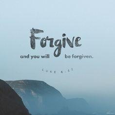 """""""Judge not, and ye shall not be judged: condemn not, and ye shall not be condemned: forgive, and ye shall be forgiven:"""" Luke 6:37 KJV http://bible.com/1/luk.6.37.kjv"""