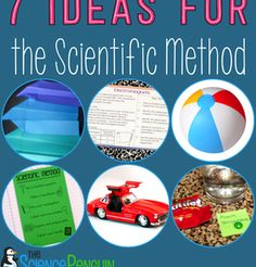 7 Ideas for Teaching the Scientific Method