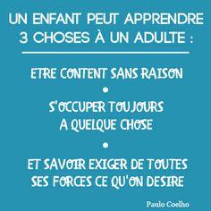 Un enfant peut apprendre 3 choses à un adulte.