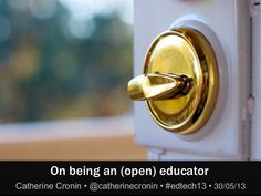 On being an open educator Catherine Cronin 2013 University College Cork, Keynote, Infographic, Presentation, Education, Organizations, Conference, Culture, Info Graphics