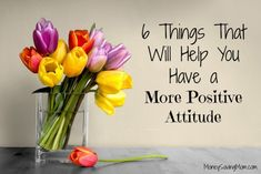 6 Things That Will Help You Have a More Positive Attitude