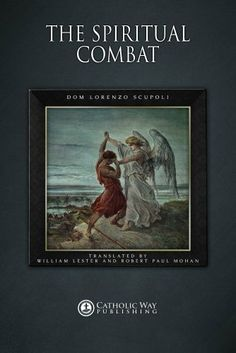 The Spiritual Combat by Dom Lorenzo Scupoli, http://www.amazon.com/dp/B00BE7XCUS/ref=cm_sw_r_pi_dp_cuGJsb0R2RB4C