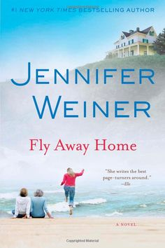 Fly Away Home: A Novel: Jennifer Weiner