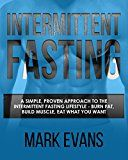 Free Kindle Book -   Intermittent Fasting: A Simple, Proven Approach to the Intermittent Fasting Lifestyle - Burn Fat, Build Muscle, Eat What You Want Check more at http://www.free-kindle-books-4u.com/sports-outdoorsfree-intermittent-fasting-a-simple-proven-approach-to-the-intermittent-fasting-lifestyle-burn-fat-build-muscle-eat-what-you-want/