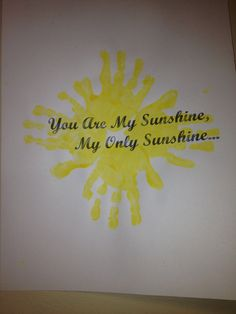 You are my sunshine, my only sunshine. Summer craft, Mother's Day craft, toddler handprint craft.