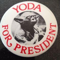 Yoda for President :) (I love when I find something I forgot I had!)