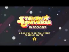 IT'S HAPPENING!!! Steven Universe fans get ready for a 4 week special event starting May 12! We're about to go IN TOO DEEP