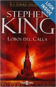 Lobos Del Calla (La Torre Oscura, V): Stephen King: 9788401335297: Amazon.com: Books