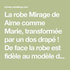 La robe Mirage de Aime comme Marie, transformée par un dos drapé ! De face la robe est fidèle au modèle de Marie, mais de dos elle n'a plus...