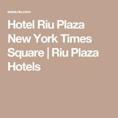 Hotel Riu Plaza New York Times Square | Riu Plaza Hotels