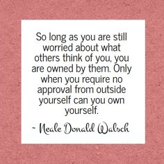 The wisdom of Neale Donald Walsch - Other people's opinions