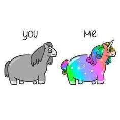 Me and my boyfriend if we were unicorns