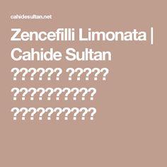 Zencefilli Limonata   Cahide Sultan بِسْمِ اللهِ الرَّحْمنِ الرَّحِيمِ