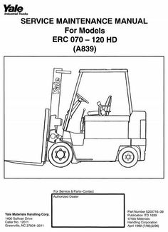 Yale Forklift Truck A839 Series: ERC070 HD, ERC080 HD, ERC100 HD, ERC120 HD Workshop Manual