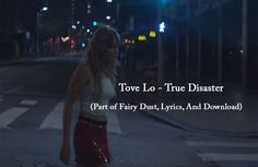 Watch and Download: Tove Lo - True Disaster music video with lyrics. Other music videos, audios, lyrics, playlists, and downloads are available here.