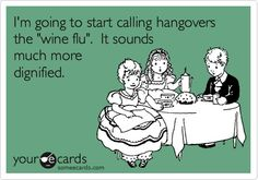 wine flu haha @Lindsey Richardson @Erin Richardson @Samantha Stump