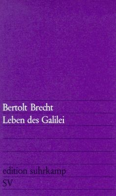 a literary analysis of betrolt brechts life of galileo Bertolt brecht life of galileo essays the life of galileo bertolt brecht foreword two scenes, numbered 5 and 10 in the original version, are omitted from this edition of the life of galileo to reduce it to manageable length for students.