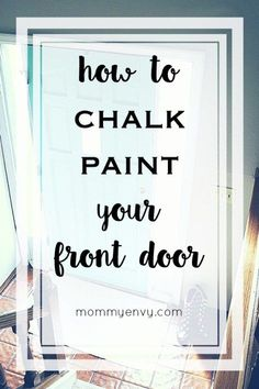 Make your own chalk paint | How to chalk paint your front door. | www.mommyenvy.com