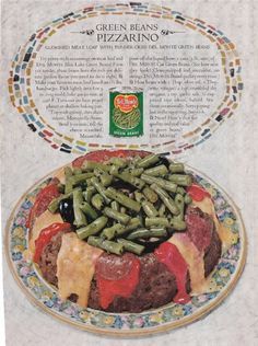 Green Beans Pizzarino.  It actually looks sort of like a green bean volcano :))  Great retro food ads #1