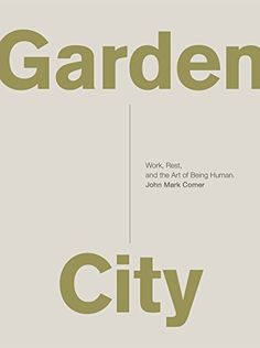 Garden City: Work, Rest, and the Art of Being Human. by J... https://smile.amazon.com/dp/0310337348/ref=cm_sw_r_pi_dp_U_x_k8B6AbZ2AWB4P