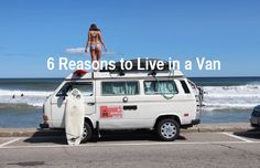"""6 Reasons to Live in a Van"" ~  Read more at:   http://expandedconsciousness.com/2014/08/25/6-reasons-to-live-in-a-van/#eQH5YdgiisctzAow.99"