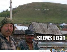 Seems Legit     #Meme #FunnyMeme