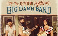Reverend Peyton's Big Damn Band.