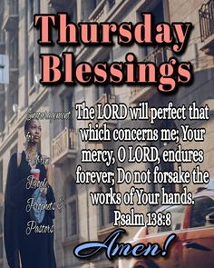 Wednesday Morning Greetings, Psalm 138 8, Prayer Changes Things, Encouraging Thoughts, Thursday Quotes, Days Of Week, Proverbs 16, Biblical Verses, Cheer Up