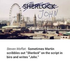 For Sherlock it is John