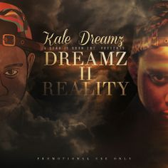 Kale Dreamz - Dreamz II Reality
