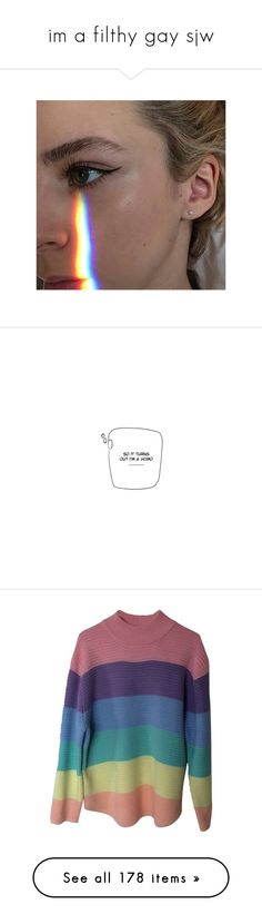 """im a filthy gay sjw"" by vampiristic ❤ liked on Polyvore featuring aesthetic, text, quotes, phrase, saying, tops, sweaters, jumpers, blue jumper and blue sweater"